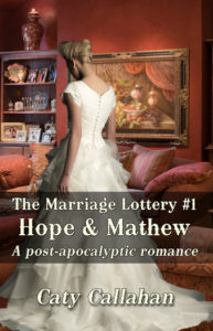 Marriage Lottery 1 Hope and Mathew by Caty Callahan | Sweet romances for couples