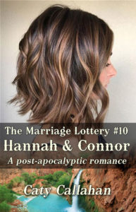 Marriage Lottery 10 Hannah and Connor by Caty Callahan | Sweet romances for couples