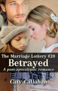 Marriage Lottery 20 Betrayed by Caty Callahan | Sweet romances for couples