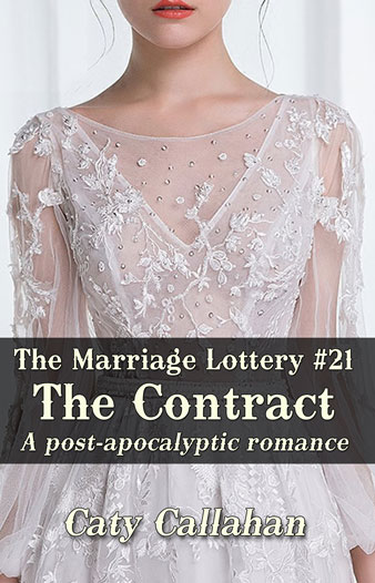 Marriage Lottery 21 The Contract by Caty Callahan | Sweet romances for couples