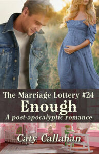 Marriage Lottery 24 Enough by Caty Callahan   Sweet romances for couples