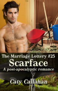 Marriage Lottery 25 Scarface by Caty Callahan | Sweet romances for couples