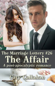Marriage Lottery 26 The Affair by Caty Callahan | Sweet romances for couples