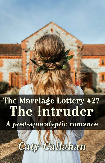 Marriage Lottery 27 The Intruder by Caty Callahan | Sweet romances for couples