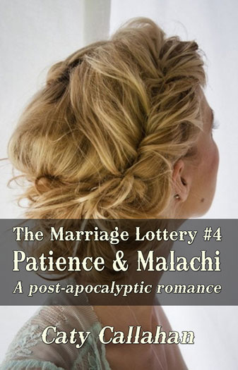 Marriage Lottery 4 Patience and Malachi by Caty Callahan | Sweet romances for couples