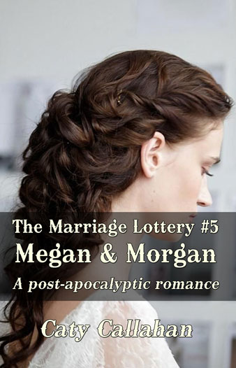 Marriage Lottery 5 Megan and Morgan by Caty Callahan | Sweet romances for couples