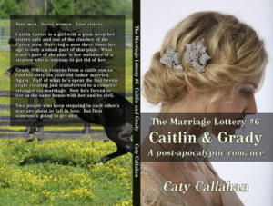 Marriage Lottery 6 Caitlin and Grady by Caty Callahan | Sweet romances for couples