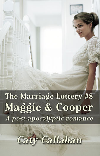Marriage Lottery 8 Maggie and Cooper by Caty Callahan | Sweet romances for couples