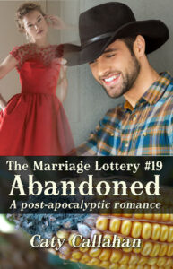 Marriage Lottery 19 Abandoned by Caty Callahan | Sweet romances for couples